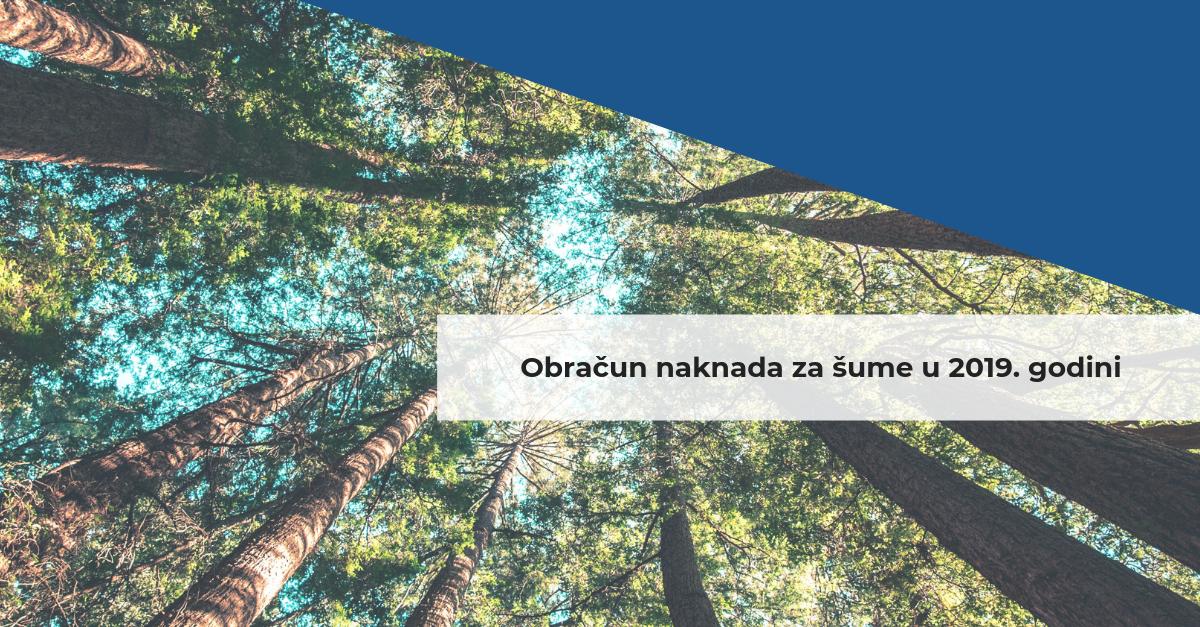 Obračun naknada za šume u 2019. godini