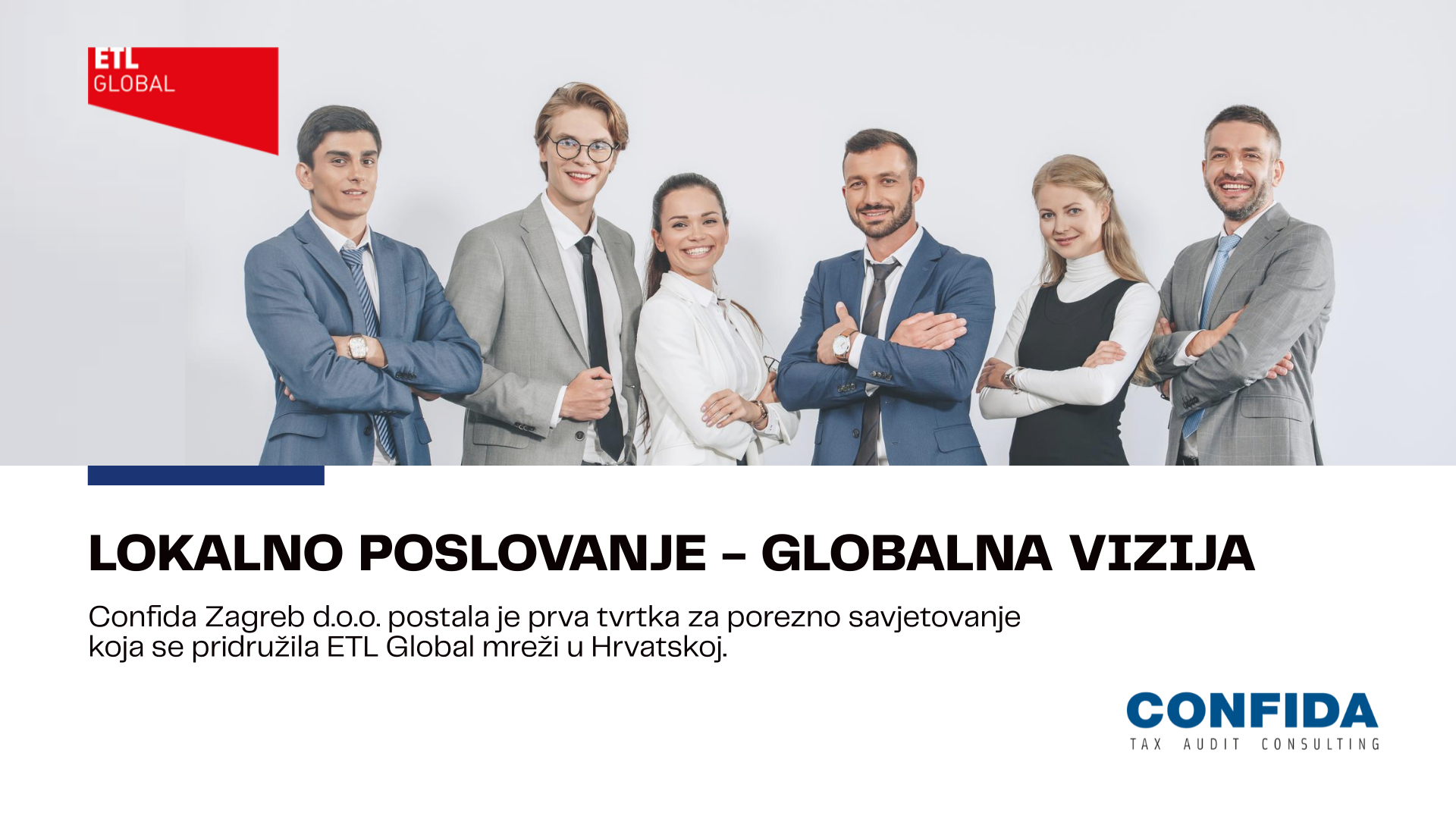 Lokalno poslovanje – globalna vizija – Confida Hrvatska pridružila se ETL Global mreži!