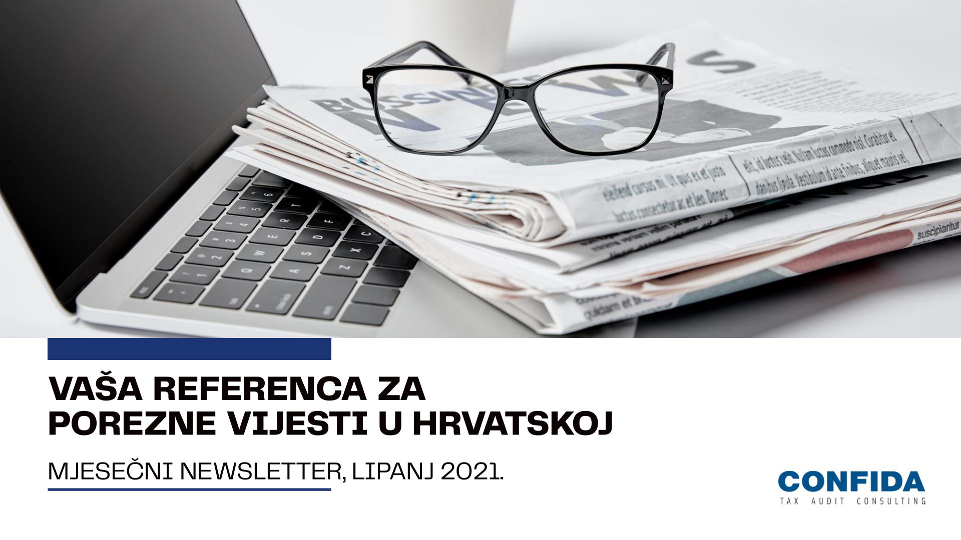 Lipanj 2021: Vaša referenca za porezne vijesti u Hrvatskoj