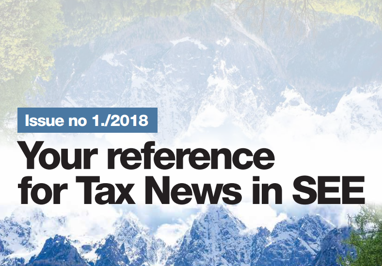 Your reference for Tax News in SEE: Issue no 1./2018