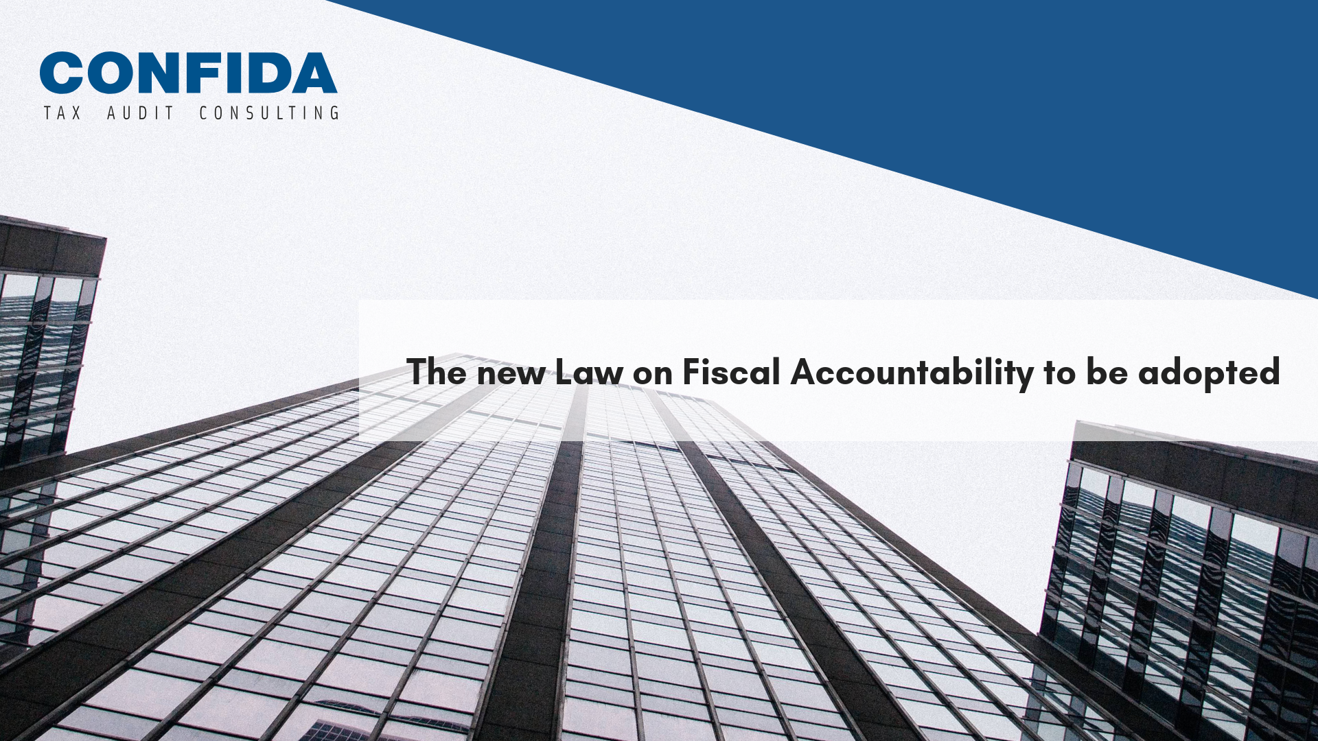 The new Law on Fiscal Accountability to be adopted