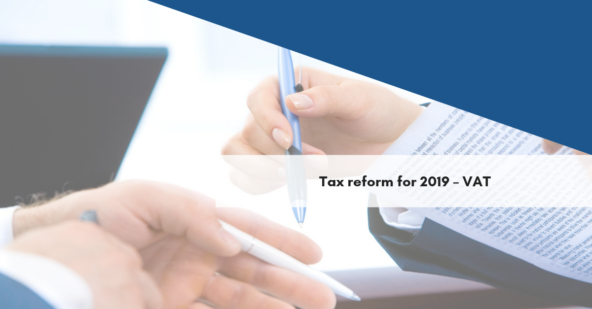 Tax reform for 2019 – VAT