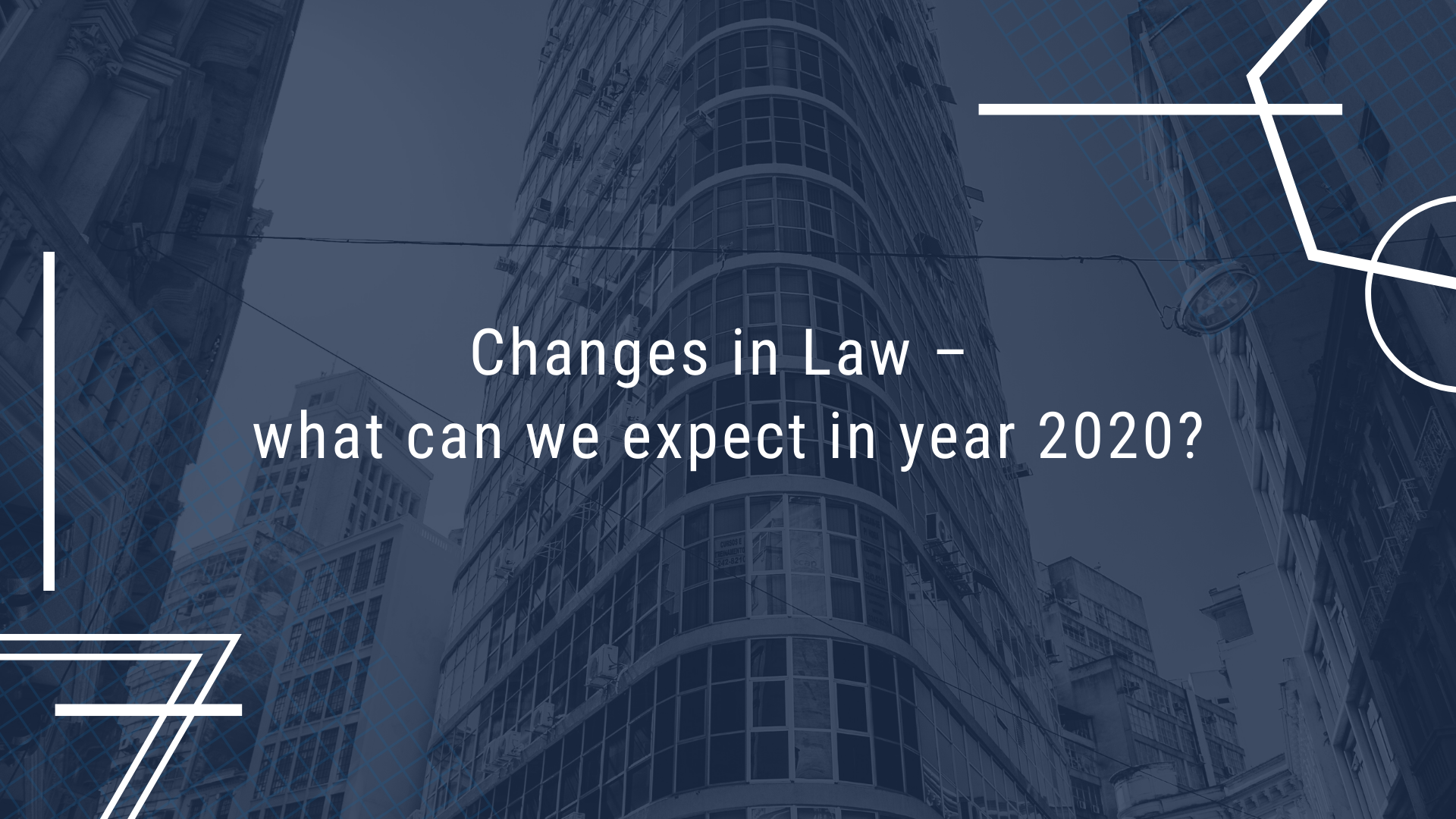 Changes in Law – what can we expect in year 2020?